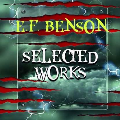 Эдвард Бенсон Selected works of E.F. Benson недорого