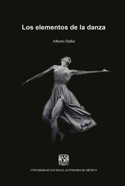 Alberto Dallal Los elementos de la danza nicky persico la danza de las sombras