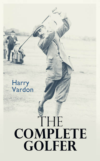Harry Vardon The Complete Golfer mary ronald the century cook book