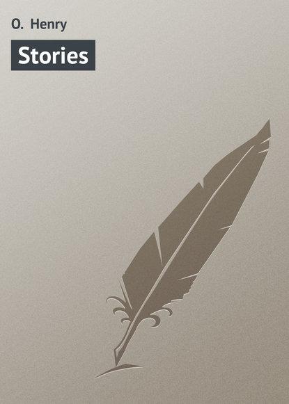 О. Генри Stories о генри the caballero s way
