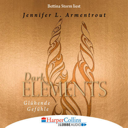 Дженнифер Ли Арментроут Glühende Gefühle - Dark Elements 4 (Gekürzt) herbert roth komm doch mit in den thüringer wald