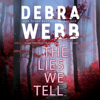 Debra Webb The Lies We Tell (Unabridged) debra webb first night