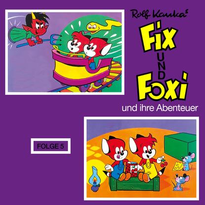 Rolf Kauka Fix und Foxi, Fix und Foxi und ihre Abenteuer, Folge 5 rolf kauka fix und foxi folge 2 abenteuer im orient