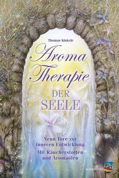 Thomas Kinkele Aromatherapie der Seele недорого