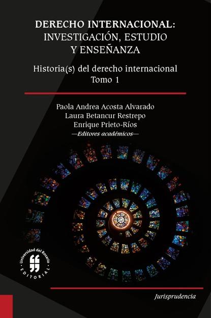 Enrique Prieto-Rios Derecho internacional: investigación, estudio y enseñanza florian koch desarrollo e integración reflexiones sobre colombia y la unión europea