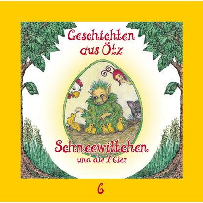 Lisa Schamberger Geschichten aus Ötz, Folge 6: Schneewittchen und die 7 Eier schneewittchen und die sieben zwerge