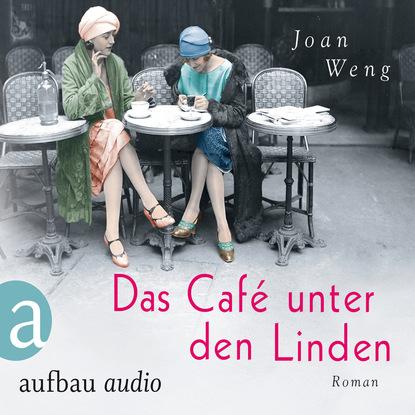 Joan Weng Das Café unter den Linden (Ungekürzt) konrad telmann unter den dolomiten