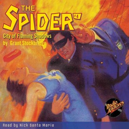Фото - Grant Stockbridge City of Flaming Shadows - The Spider 4 (Unabridged) grant stockbridge pirates from hell the spider 83 unabridged