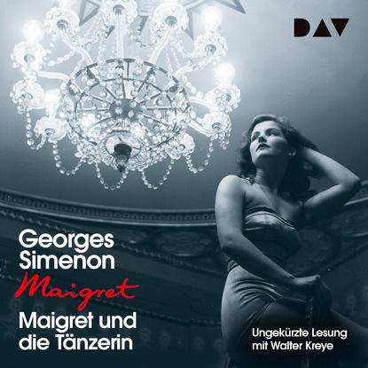 Georges Simenon Maigret und die Tänzerin (Ungekürzt) недорого