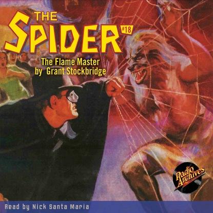 Фото - Grant Stockbridge The Flame Master - The Spider 18 (Unabridged) grant stockbridge pirates from hell the spider 83 unabridged