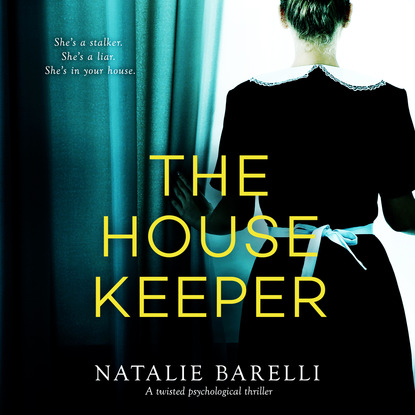 Фото - Natalie Barelli The Housekeeper - A Twisted Psychological Thriller (Unabridged) l g davis the midnight wife a gripping psychological thriller unabridged