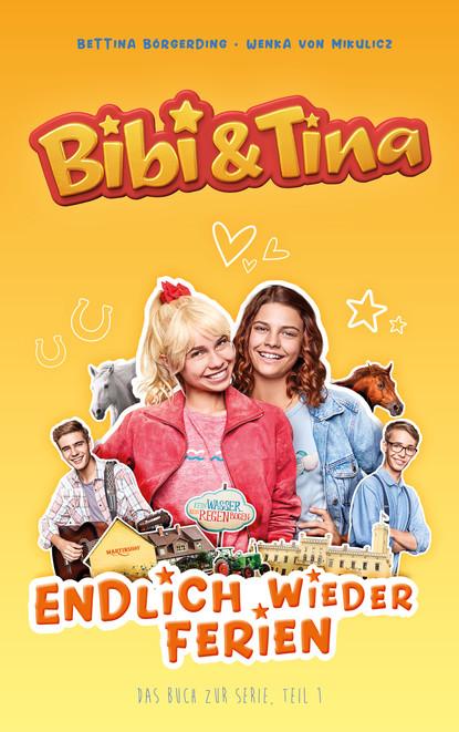 Bettina Börgerding Bibi & Tina - Endlich wieder Ferien christiane nill theobald endlich wieder montag die neue lust auf leistung