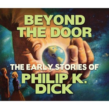 Philip K. Dick Beyond the Door (Unabridged) kesey k one flew over the cuckoo s nest