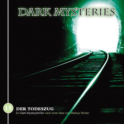 Фото - Markus Winter Dark Mysteries, Folge 15: Der Todeszug markus winter geister schocker folge 22 das grauen aus dem eis