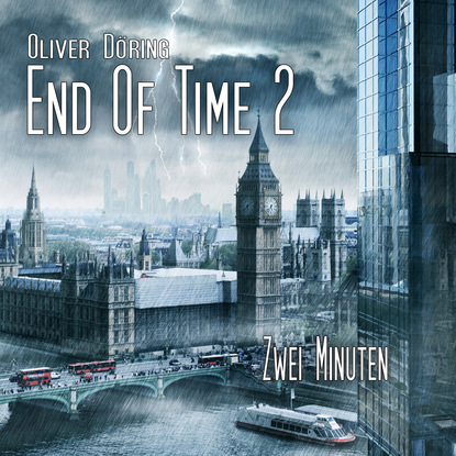Oliver Döring End of Time, Folge 2: Zwei Minuten (Oliver Döring Signature Edition) oliver döring end of time folge 5 fremde erinnerung oliver döring signature edition