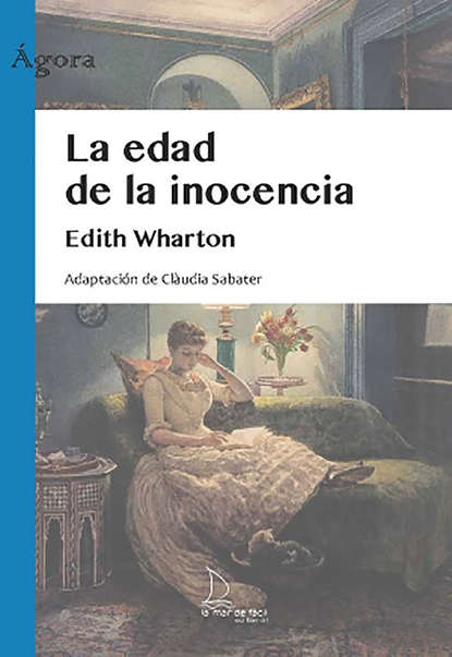 Edith Wharton La edad de la inocencia esteban ierardo la sociedad de la excitación