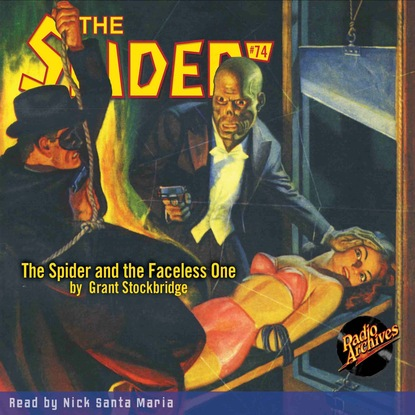 Фото - Grant Stockbridge The Spider and the Faceless One - The Spider 74 (Unabridged) grant stockbridge pirates from hell the spider 83 unabridged
