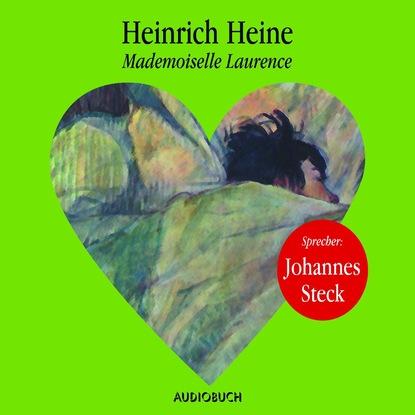Heinrich Heine Mademoiselle Laurence (ungekürzt) босоножки quelle heine 170362