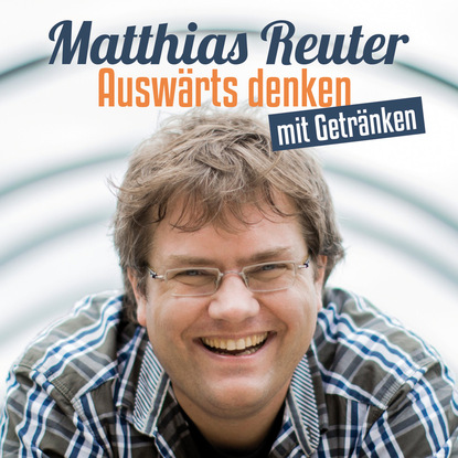 Matthias Reuter Matthias Reuter, Auswärts denken mit Getränken недорого