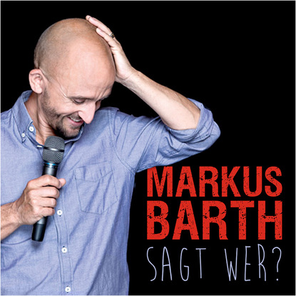 Markus Barth Markus Barth, Sagt wer? mario barth zwickau