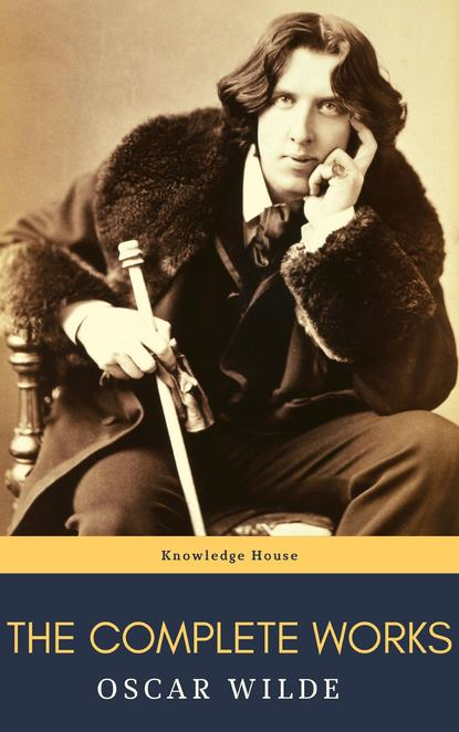 Oscar Wilde: The Complete Works