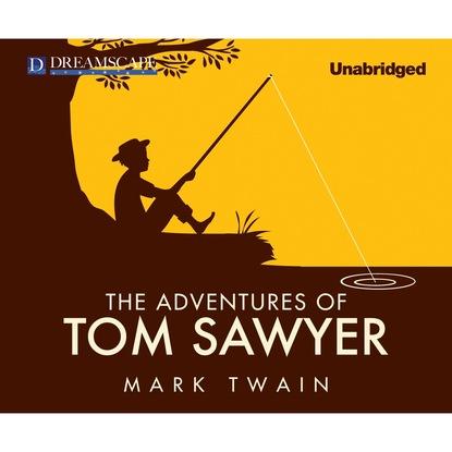 Mark Twain The Adventures of Tom Sawyer (Unabridged) mark twain ny takarivan ny tom sawyer the adventures of tom sawyer malagasy edition