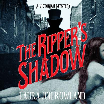 Laura Joh Rowland The Ripper's Shadow (Unabridged) joh friedr kaltwasser plutarchs schriften