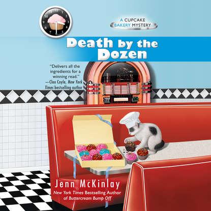 Jenn Mckinlay Death by the Dozen - A Cupcake Bakery Mystery, Book 3 (Unabridged) недорого