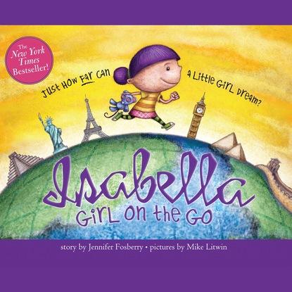 Jennifer Fosberry Girl on the Go - Isabella, Book 2 (Unabridged) sunstart on the beach book 2