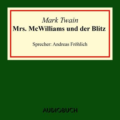 Mark Twain Mrs. McWilliams und der Blitz (Ungekürzte Lesung) недорого