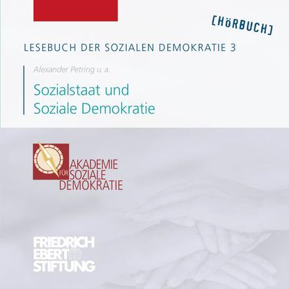 Friedrich Ebert Stiftung Lesebuch der Sozialen Demokratie, Band 3: Sozialstaat und Soziale Demokratie friedrich ebert stiftung lesebuch der sozialen demokratie band 4 europa und soziale demokratie