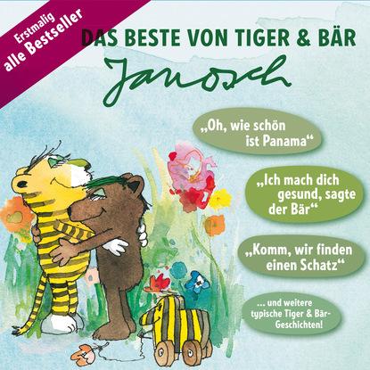 Фото - Janosch Das Beste von Tiger & Bär fedor von zobeltitz fedor von zobeltitz der beutezug der liebe das heiratsjahr der kurier des kaisers