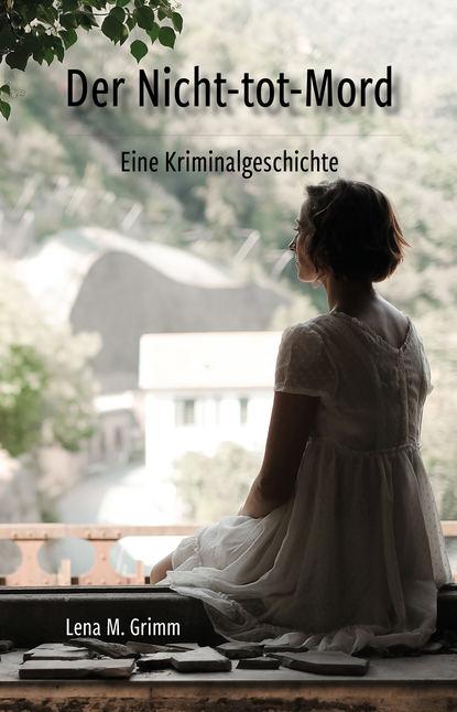 Lena M. Grimm Der Nicht-tot-Mord julian lutz schon so gut wie tot