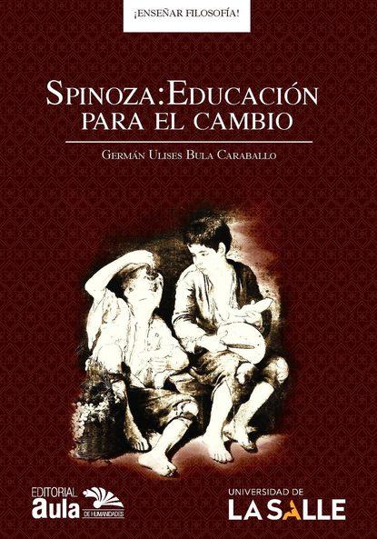 Germán Ulises Bula Caraballo Spinoza: Educación para el cambio недорого