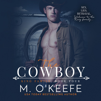 Molly O'Keefe The Cowboy - King Family, Book 4 (Unabridged) molly o keefe where i belong the debt book 2 unabridged
