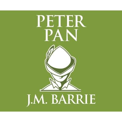 J. M. Barrie Peter Pan (Unabridged) j m barrie inkwater classics peter pan