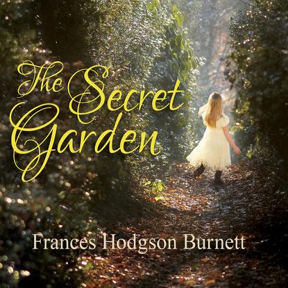 Фото - Frances Hodgson Burnett The Secret Garden (Unabridged) mary jane clark it only takes a moment