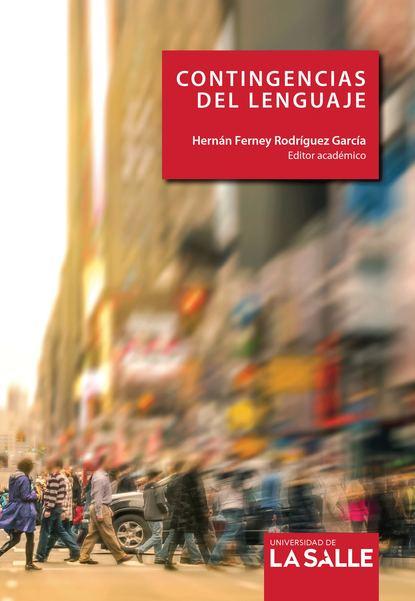 Hernán Ferney Rodríguez García Contingencias del lenguaje hernán ferney rodríguez garcía contingencias del lenguaje