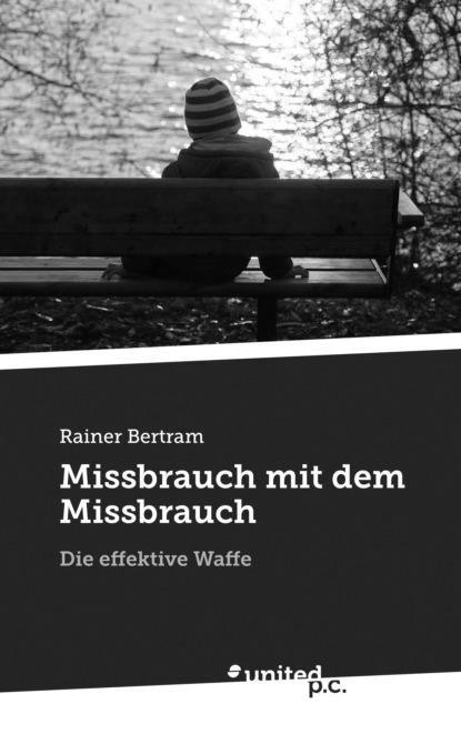Rainer Bertram Missbrauch mit dem Missbrauch rostock rainer m spiel mit dem feuer