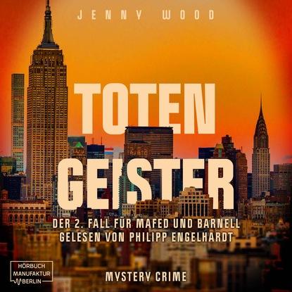 Jenny Wood Totengeister, Band 2: Der 2. Fall für Mafed und Barnell (ungekürzt) недорого