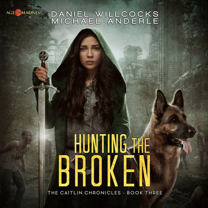 Michael Anderle Hunting the Broken - The Caitlin Chronicles, Book 3 (Unabridged) michael anderle chasing the cure the caitlin chronicles book 5 unabridged