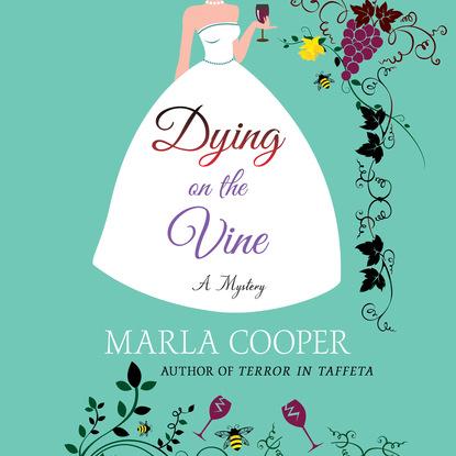 Marla Cooper Dying on the Vine - Kelsey McKenna Destination Wedding Mystery Series, Book 2 (Unabridged) sunstart on the beach book 2