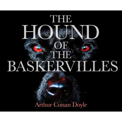 The Hound of the Baskervilles (Unabridged) фото