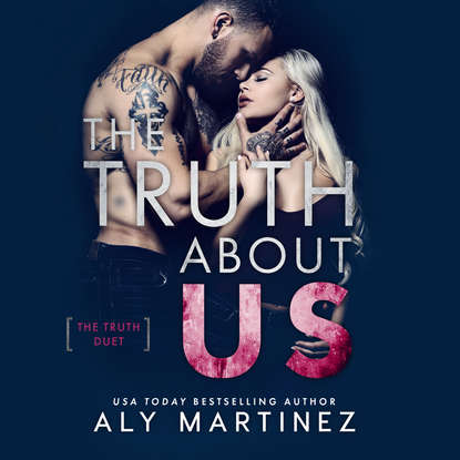цена на Aly Martinez The Truth About Us - The Truth Duet, Book 2 (Unabridged)