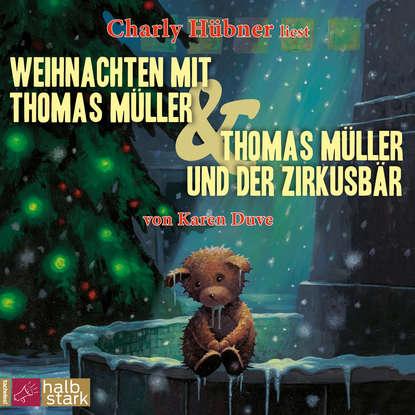 Фото - Karen Duve Weihnachten mit Thomas Müller & Thomas Müller und der Zirkusbär (ungekürzt) thomas riegler modellbau raketen bauen und richtig fliegen