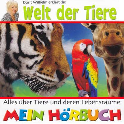 Doritt Wilhelm Dorit Wilhelm erklärt, Dorit Wilhelm erklärt die Welt der Tiere wilhelm leber aufeinander zugehen