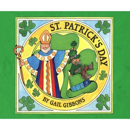 Gail Gibbons St. Patrick's Day (Unabridged) edward st aubyn patrick melrose