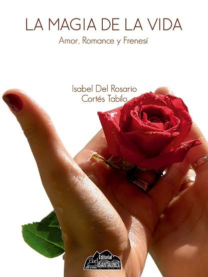 Isabel Cortés Tabilo La magia de la vida carina radilov chirov donde empieza a moverse el mundo