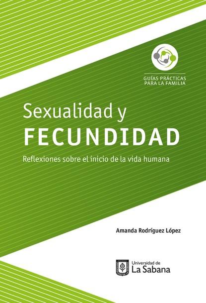 Amanda Rodríguez López Sexualidad y fecundidad florian koch desarrollo e integración reflexiones sobre colombia y la unión europea
