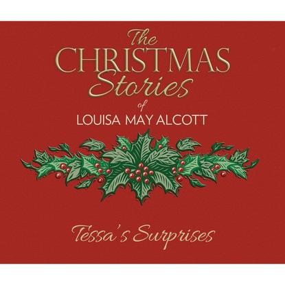 Louisa May Alcott Tessa's Surprises (Unabridged) недорого
